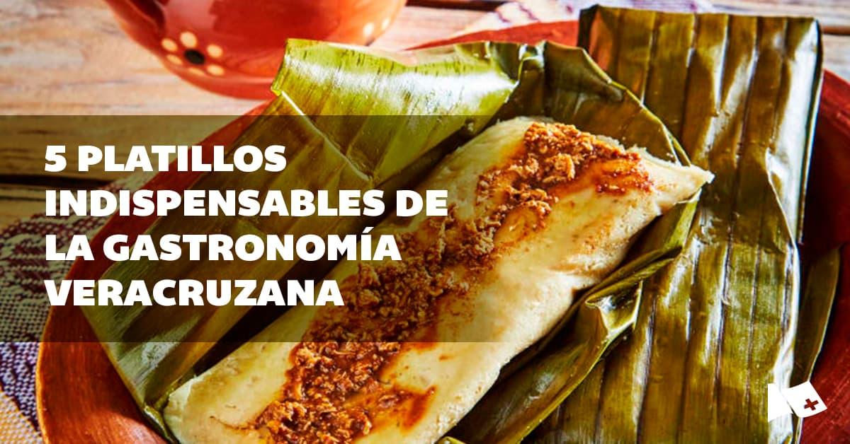 Aquí te dejamos los 5 indispensables de la gastronomía en Veracruz